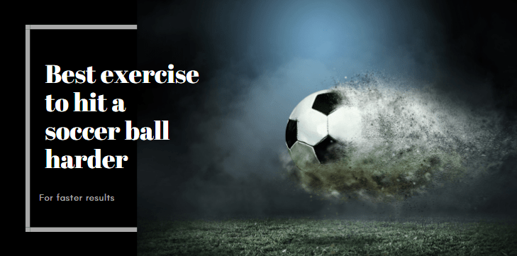exercises to kick a soccer ball harder