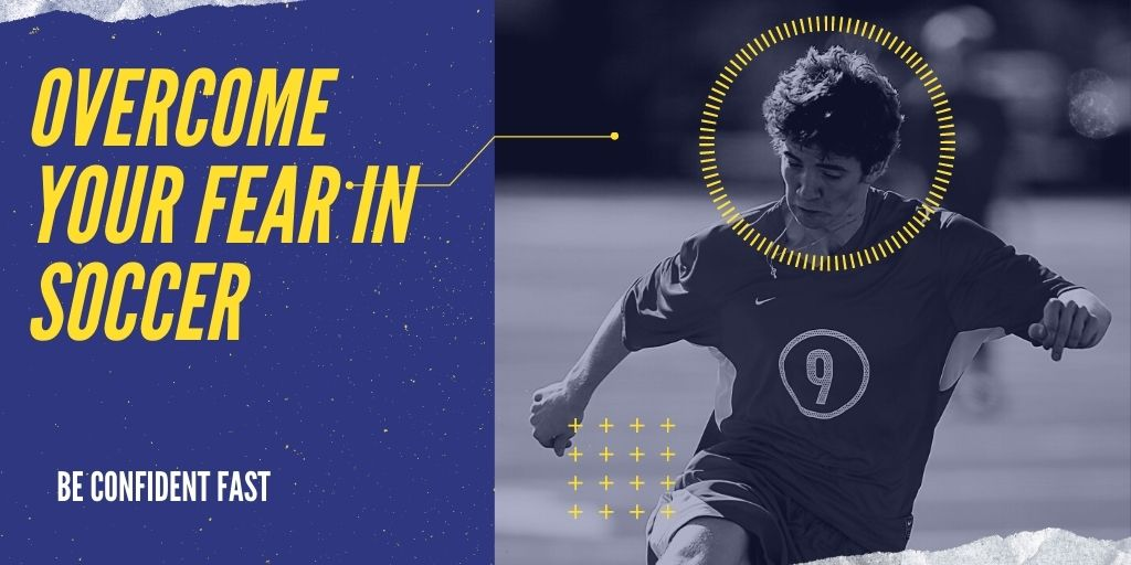 Tips to Overcome fear in soccer